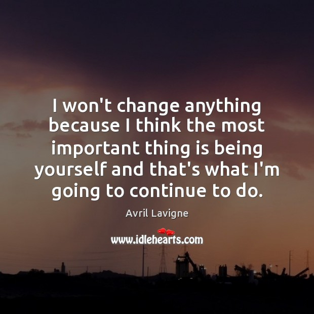 I won't change anything because I think the most important thing is Image