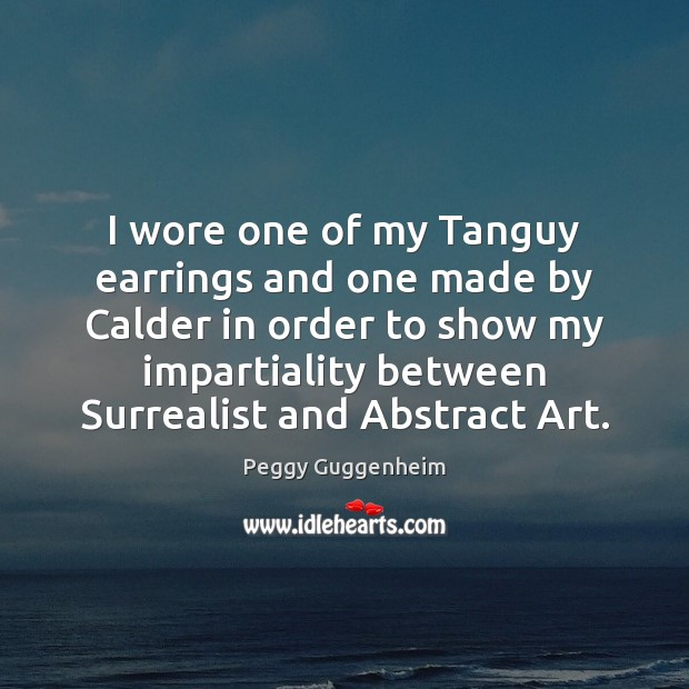 I wore one of my Tanguy earrings and one made by Calder Image