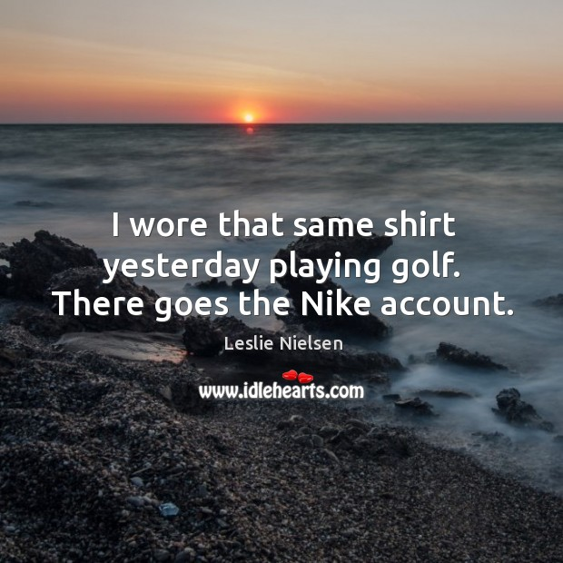Picture Quote by Leslie Nielsen