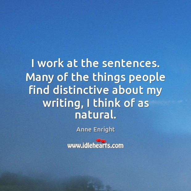 Image, I work at the sentences. Many of the things people find distinctive