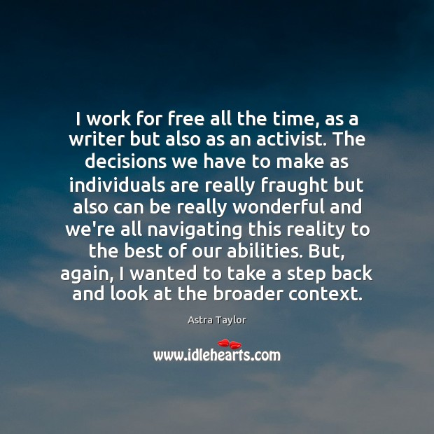 I work for free all the time, as a writer but also Image