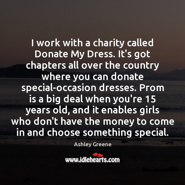 I work with a charity called Donate My Dress. It's got chapters Donate Quotes Image