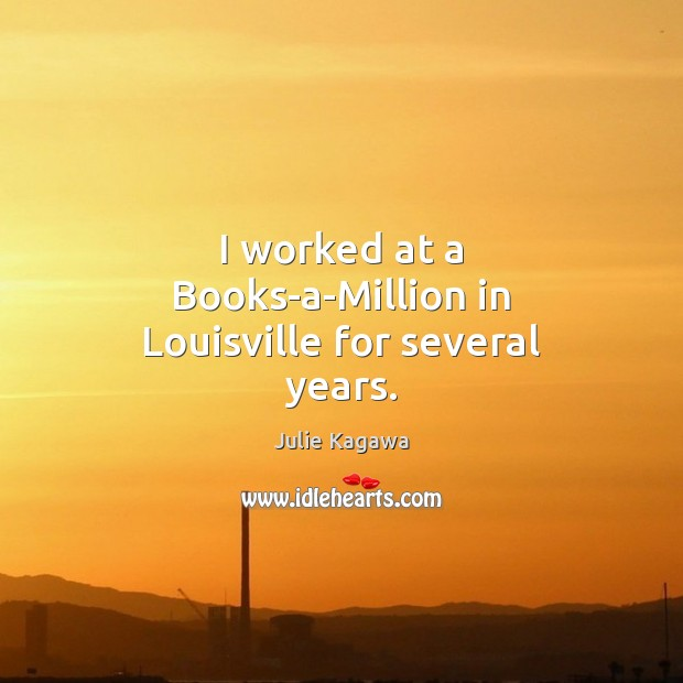 I worked at a Books-a-Million in Louisville for several years. Image