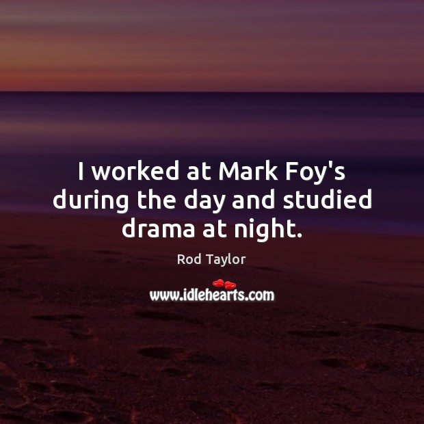 I worked at Mark Foy's during the day and studied drama at night. Image