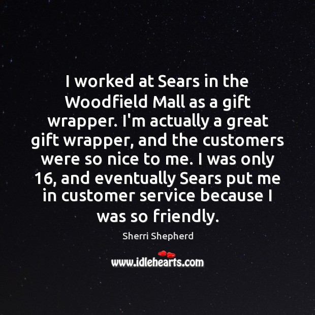 I worked at Sears in the Woodfield Mall as a gift wrapper. Image
