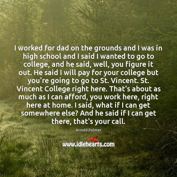 Image, I worked for dad on the grounds and I was in high