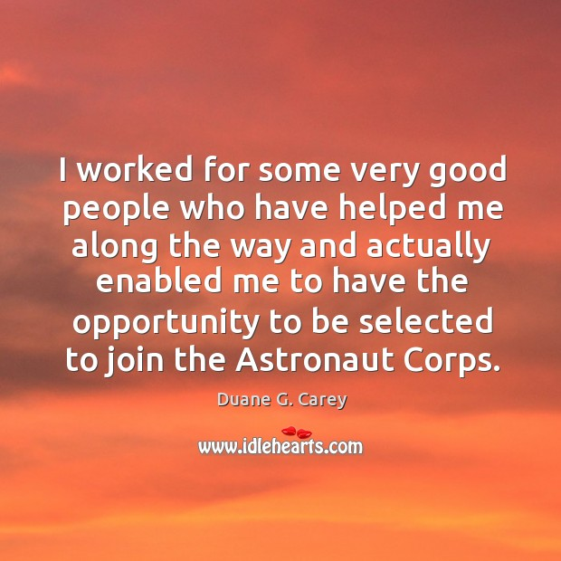 I worked for some very good people who have helped me along the way Image