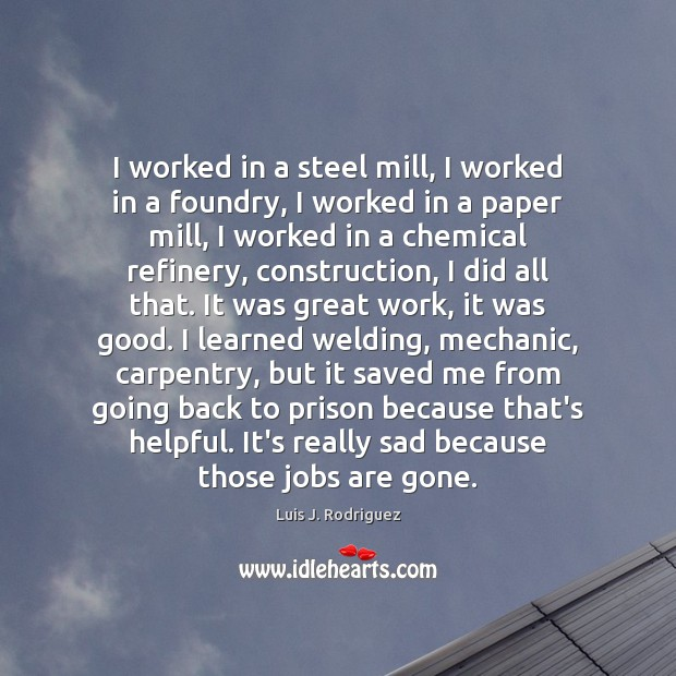 I worked in a steel mill, I worked in a foundry, I Image