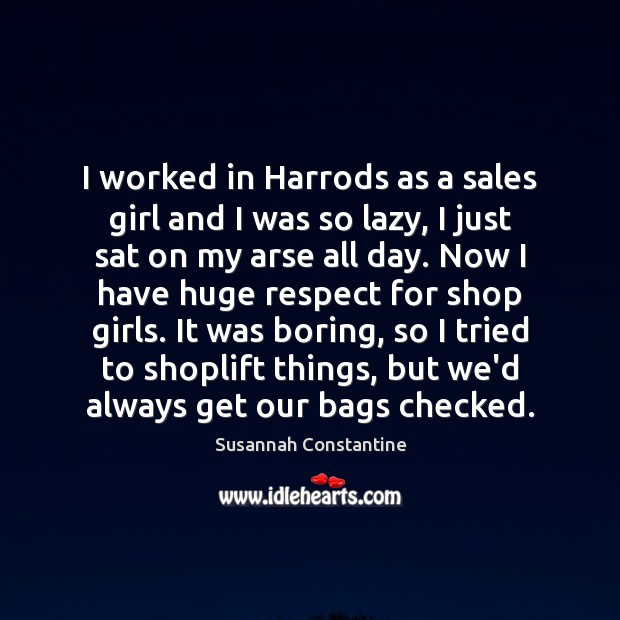 Image, I worked in Harrods as a sales girl and I was so