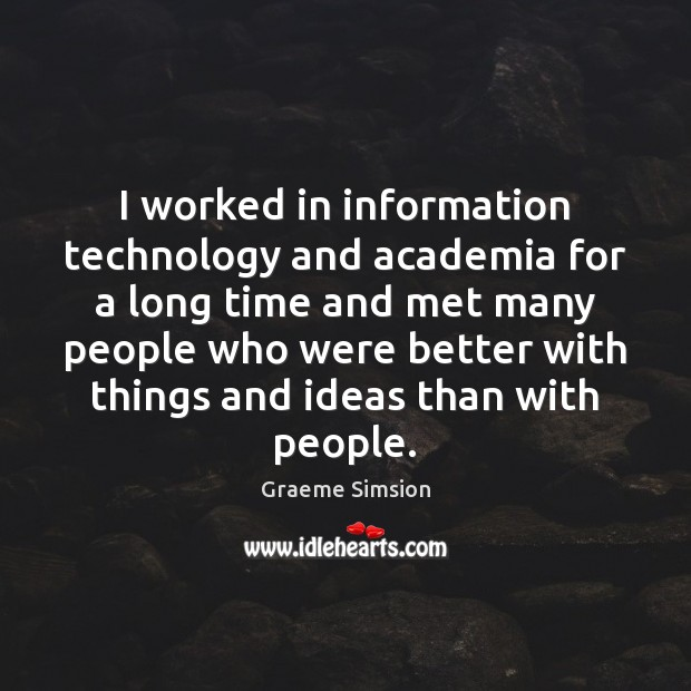 Image, I worked in information technology and academia for a long time and