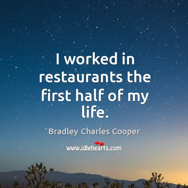 I worked in restaurants the first half of my life. Image