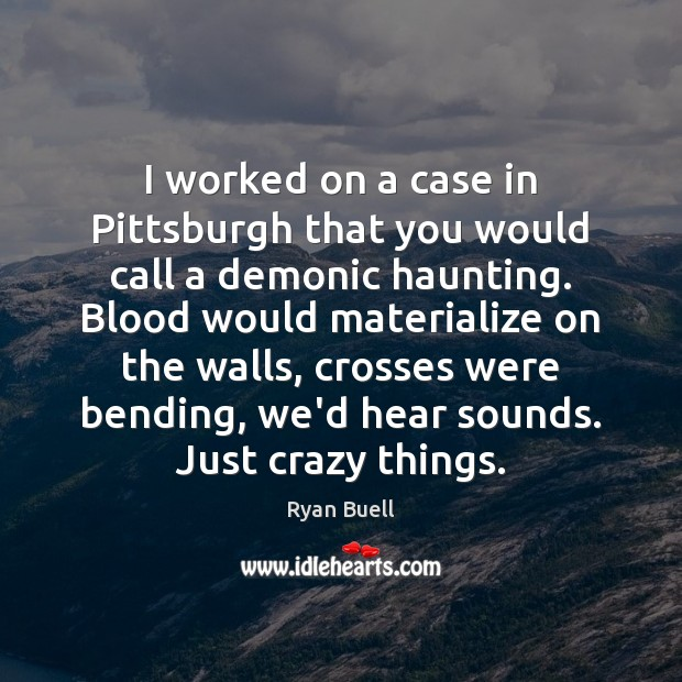 I worked on a case in Pittsburgh that you would call a Image