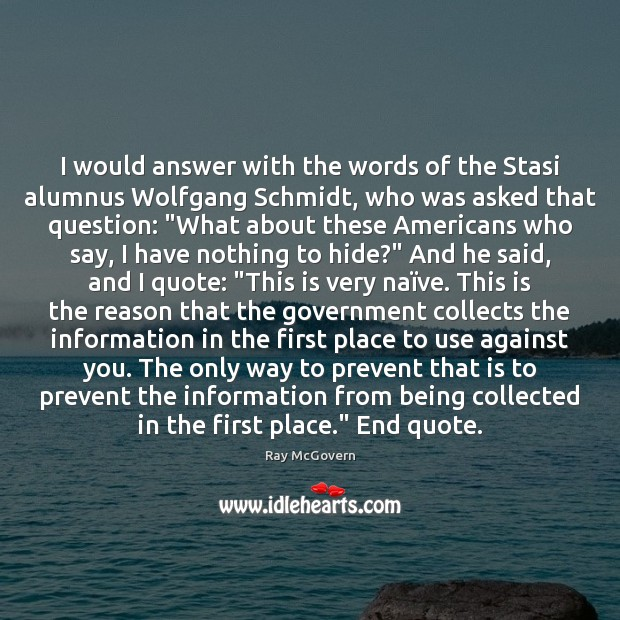 Image, I would answer with the words of the Stasi alumnus Wolfgang Schmidt,