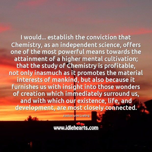 I would… establish the conviction that Chemistry, as an independent science, offers Image