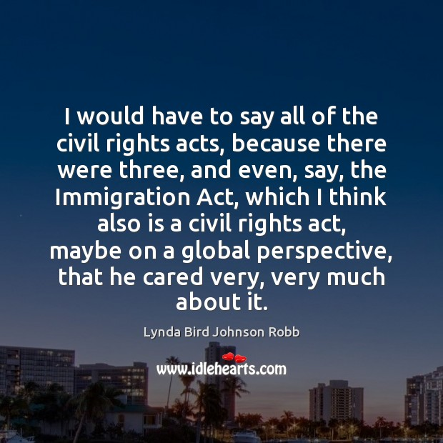 I would have to say all of the civil rights acts, because Image