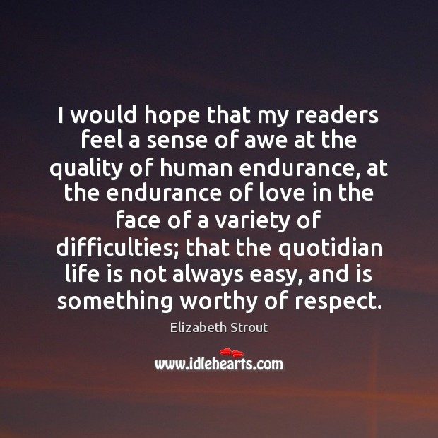 I would hope that my readers feel a sense of awe at Elizabeth Strout Picture Quote