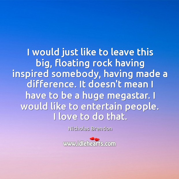 I would just like to leave this big, floating rock having inspired Image