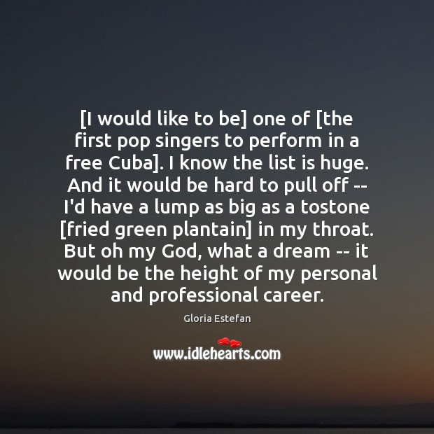 Image, [I would like to be] one of [the first pop singers to