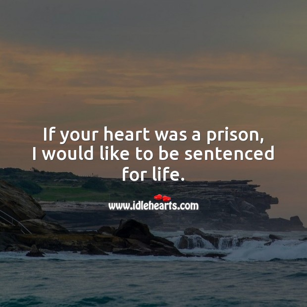 I would like to be sentenced for life. Flirt Messages Image