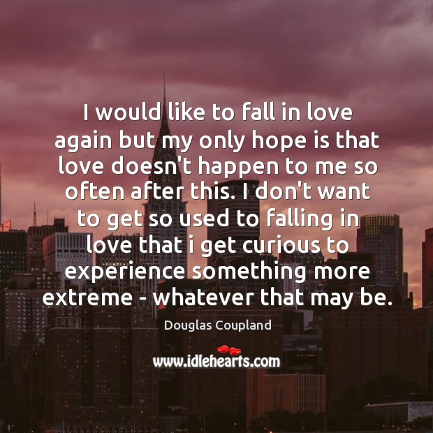 Image, I would like to fall in love again but my only hope