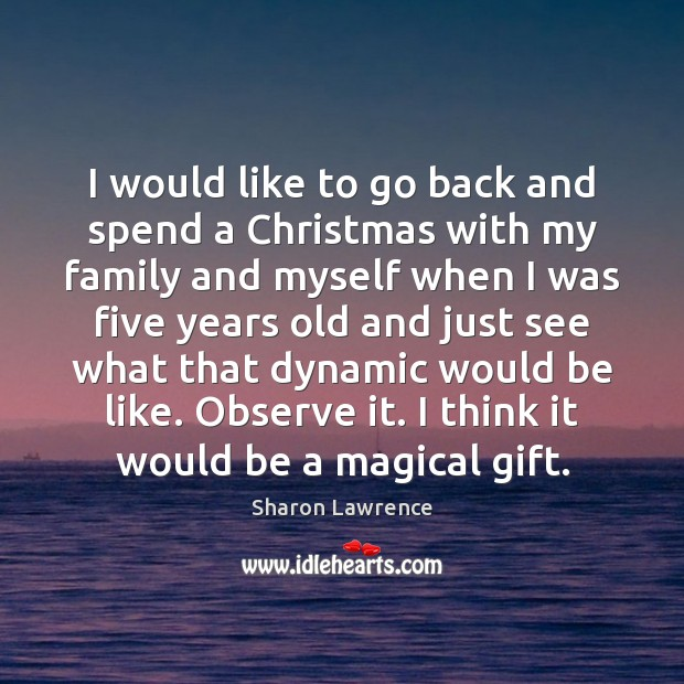 I would like to go back and spend a Christmas with my Image