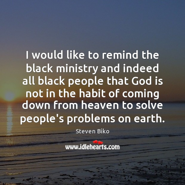I would like to remind the black ministry and indeed all black Image