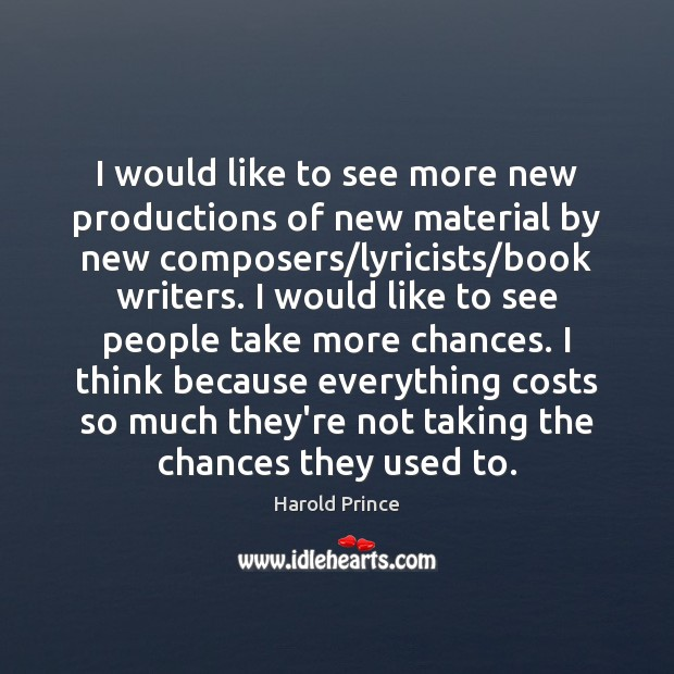 I would like to see more new productions of new material by Image