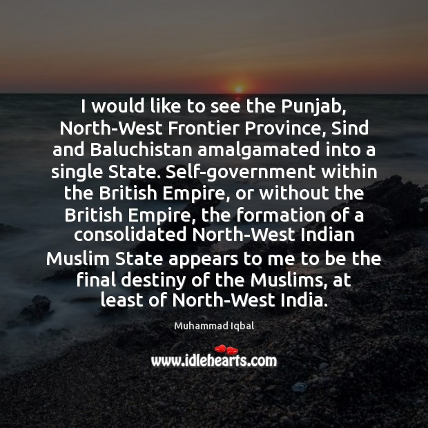 I would like to see the Punjab, North-West Frontier Province, Sind and Image