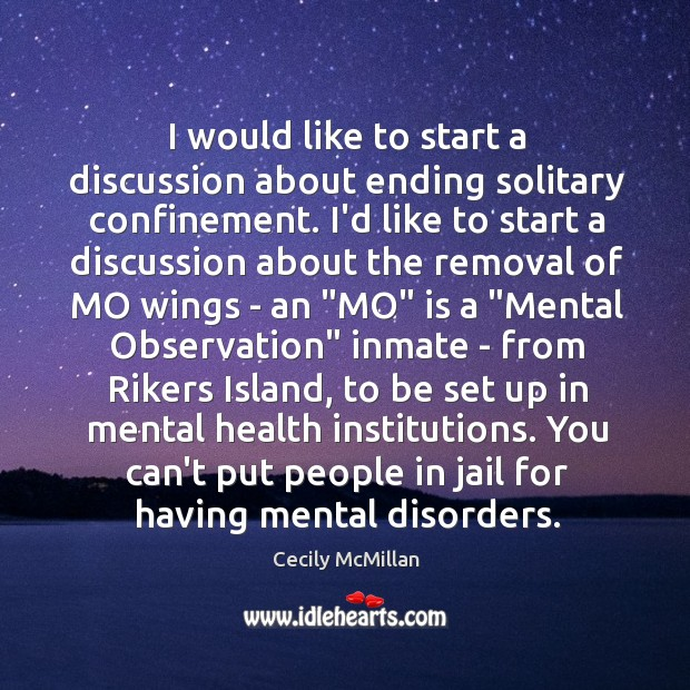 I would like to start a discussion about ending solitary confinement. I'd Image