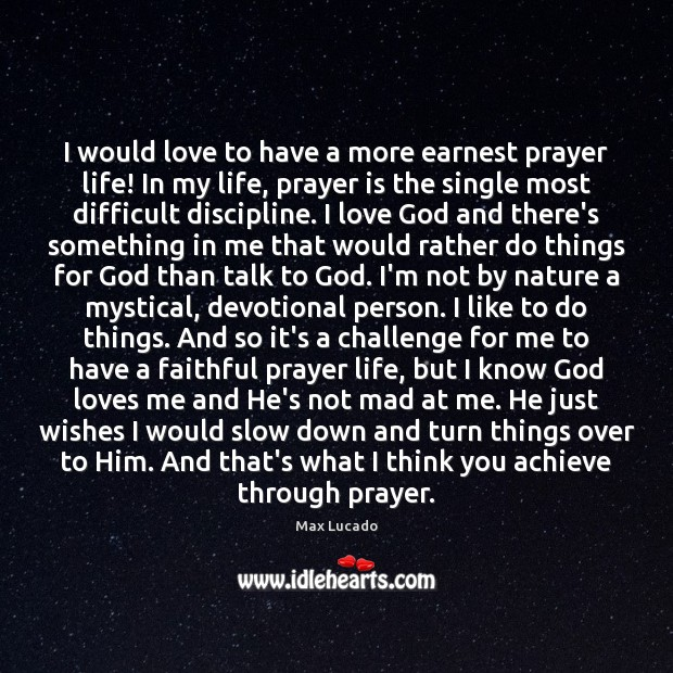 I would love to have a more earnest prayer life! In my Image