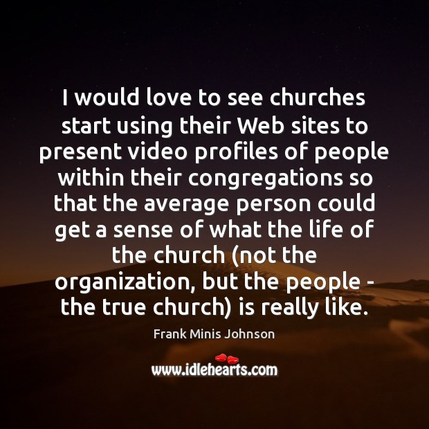 I would love to see churches start using their Web sites to Image