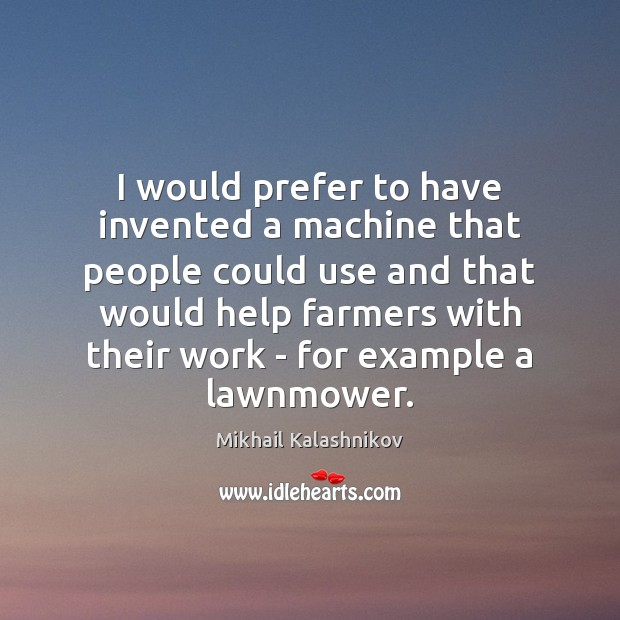 Image, I would prefer to have invented a machine that people could use