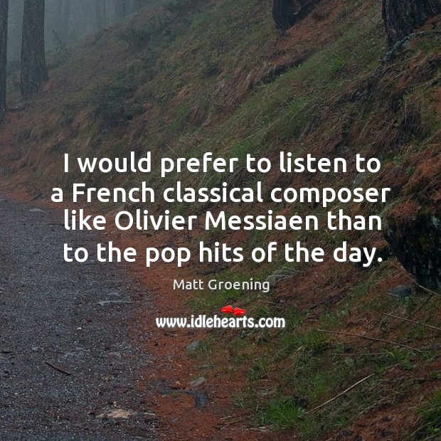 Image, I would prefer to listen to a French classical composer like Olivier