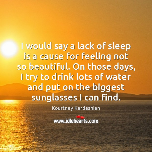 I would say a lack of sleep is a cause for feeling Image