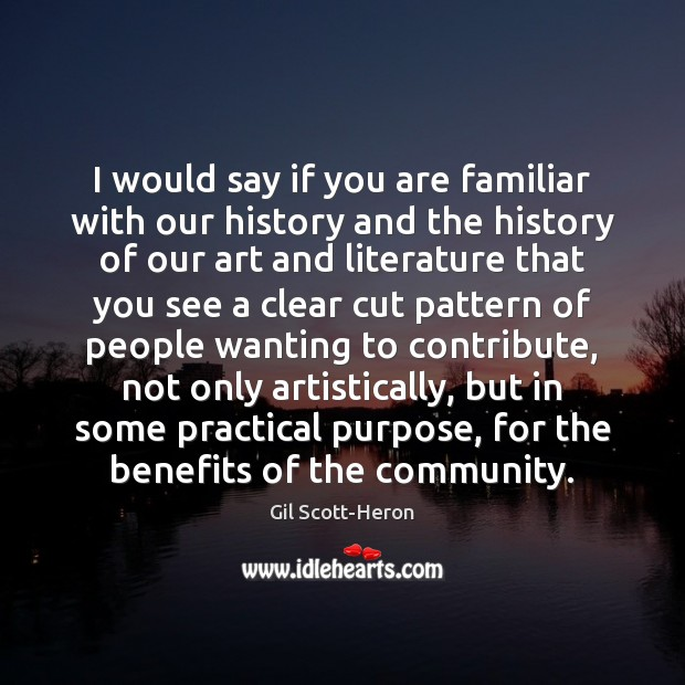 I would say if you are familiar with our history and the Gil Scott-Heron Picture Quote