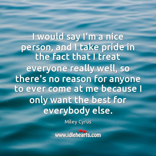 Image, I would say I'm a nice person, and I take pride in