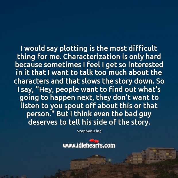 I would say plotting is the most difficult thing for me. Characterization Image