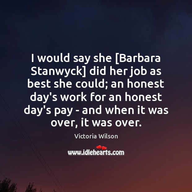 I would say she [Barbara Stanwyck] did her job as best she Image