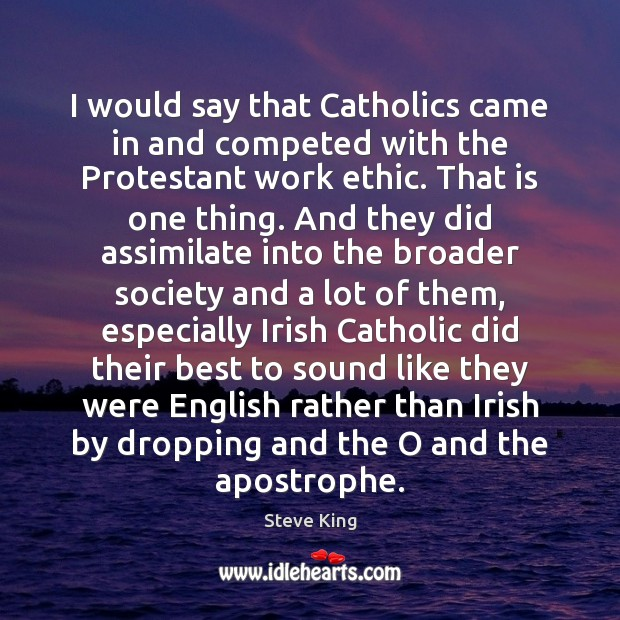 Image, I would say that Catholics came in and competed with the Protestant