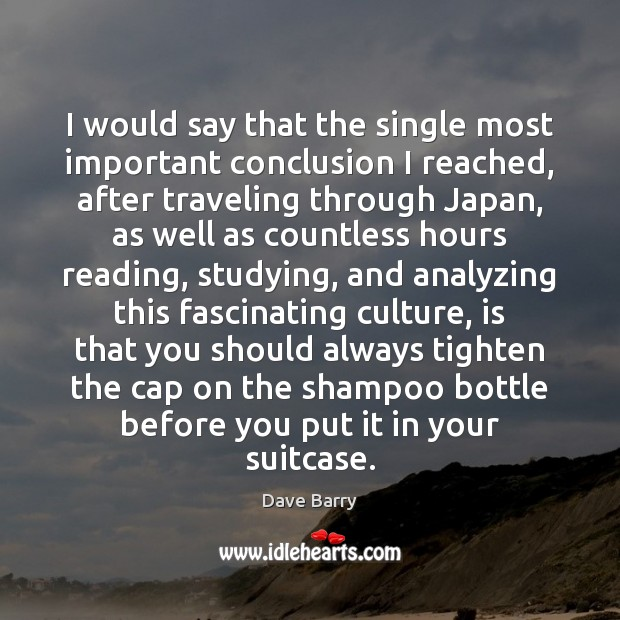 I would say that the single most important conclusion I reached, after Travel Quotes Image