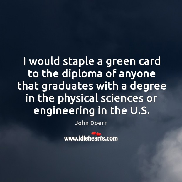 I would staple a green card to the diploma of anyone that Image