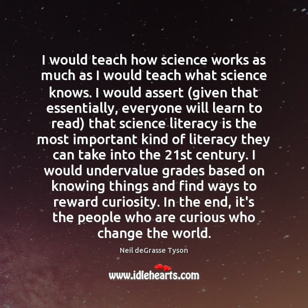 I would teach how science works as much as I would teach Image