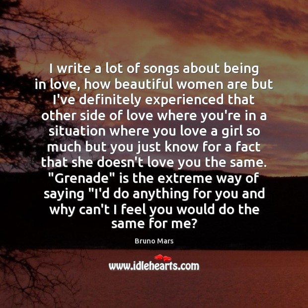 I write a lot of songs about being in love, how beautiful Bruno Mars Picture Quote