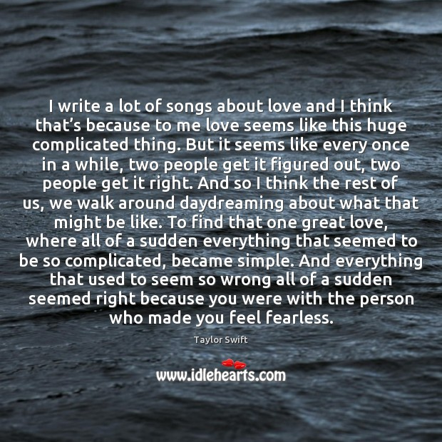 I write a lot of songs about love and I think that' Image