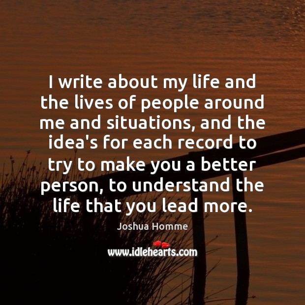 I write about my life and the lives of people around me Image