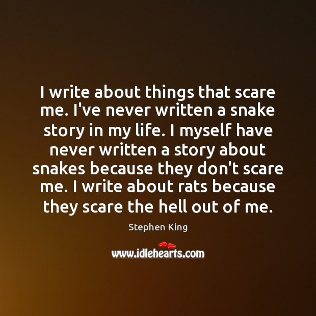 Image, I write about things that scare me. I've never written a snake
