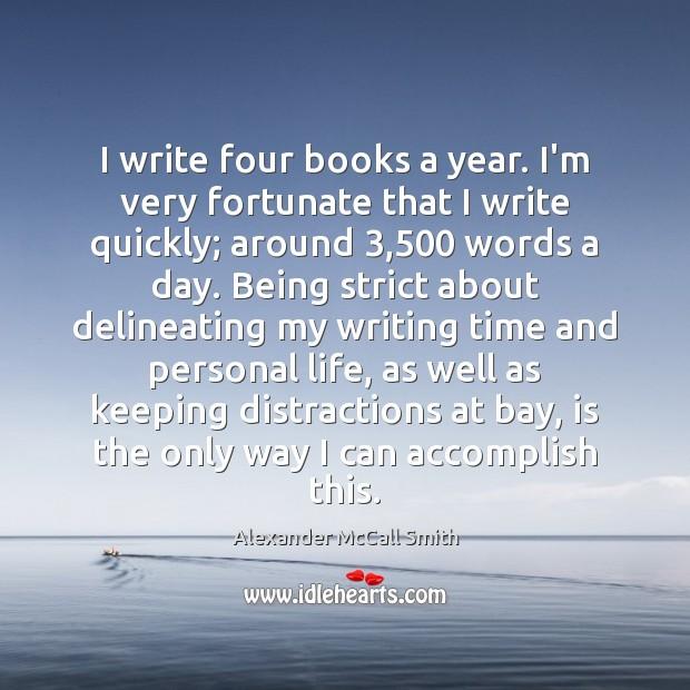I write four books a year. I'm very fortunate that I write Image