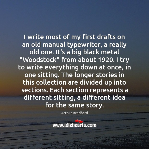 Image, I write most of my first drafts on an old manual typewriter,
