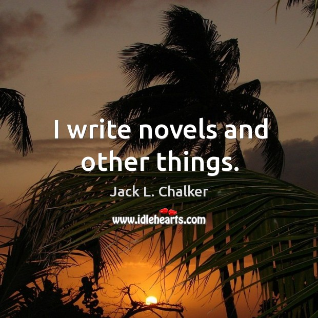 I write novels and other things. Image