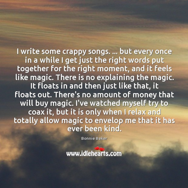 Image, I write some crappy songs. … but every once in a while I